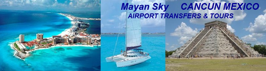 Cancun Airport Transportation | Cancun Airport Transfers and Tours, Mayan Sky - Cancun, Mexico